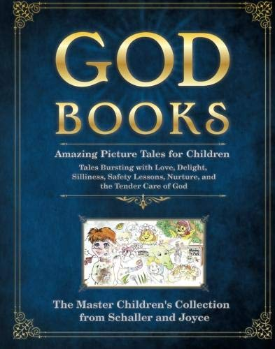 9780984088928: God Books: Amazing Picture Tales for Children - The Master Children's Collection from Schaller and Joyce (Illustrated Cover)