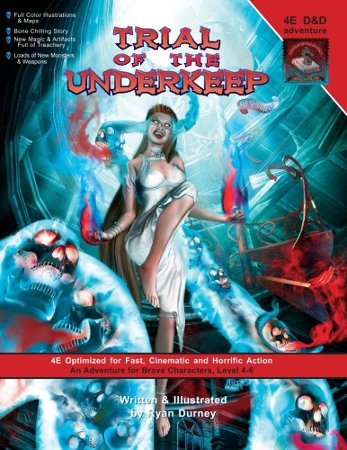 9780984090006: Trial of the Underkeep: A D&D 4E Adventure