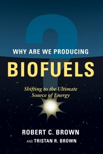 9780984090631: Why are We Producing Biofuels?