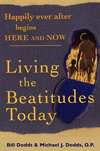 9780984090808: Happily Ever After Begins Here and Now: Living the Beatitudes Today