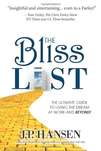9780984093410: The Bliss List: The Ultimate Guide to Living the Dream at Work and Beyond!