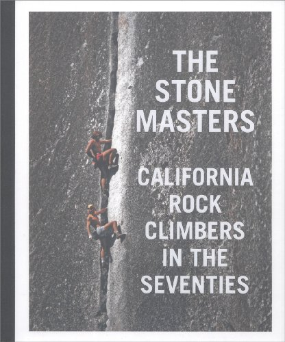 9780984094905: The Stone Masters: California Rock Climbers in the Seventies
