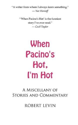 9780984096114: When Pacino's Hot, I'm Hot