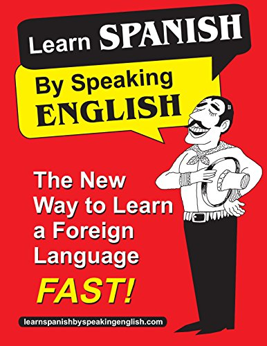 9780984096602: Learn Spanish By Speaking English