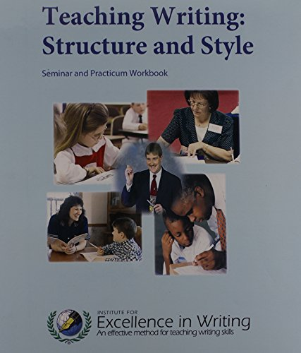 TEACHING WRITING:STRUCTURE+STY: Andrew Pudewa
