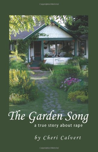 9780984100002: The Garden Song - A True Story about Rape
