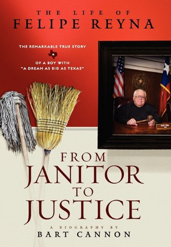 9780984101603: From Janitor to Justice: The Life of Felipe Reyna