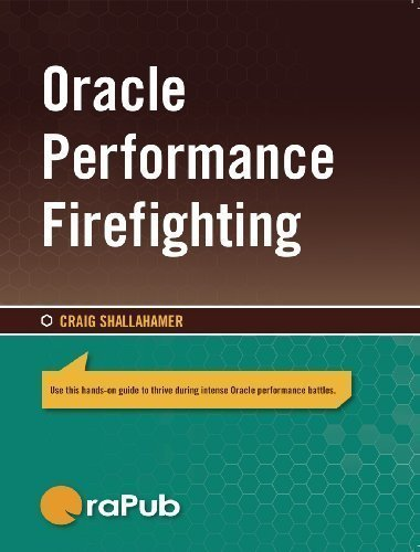 9780984102303: Oracle Performance Firefighting