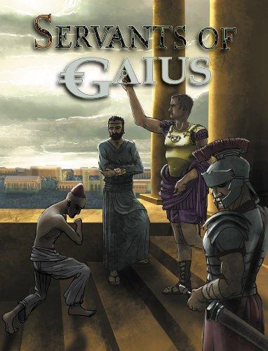 9780984102662: Servants of Gaius (BED6001)