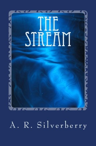 The Stream: Silverberry, A. R.