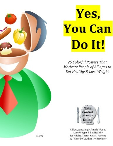 9780984104376: Yes, You Can Do It!: 25 Color Posters That Motivate People of All Ages to Eat Healthy and Lose Weight Safely