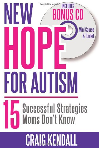 9780984110346: New Hope for Autism - 15 Successful Strategies Moms Don't Know