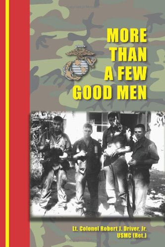 More Than a Few Good Men: Robert J. Driver