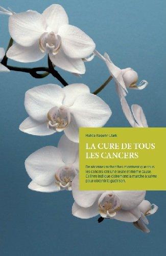 9780984112937: LA CURE DE TOUS ES CANCERS
