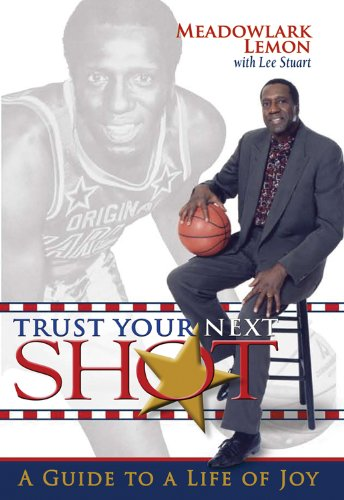 9780984113040: Trust Your Next SHOT: A Guide to a Life of Joy