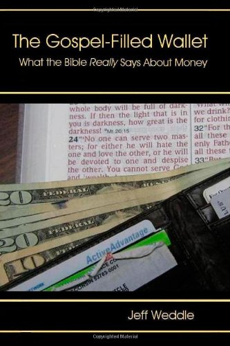 9780984115211: The Gospel-Filled Wallet: What the Bible Really Says About Money
