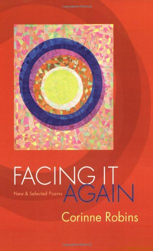Facing It Again: New and Selected Poems: Corinne Robins