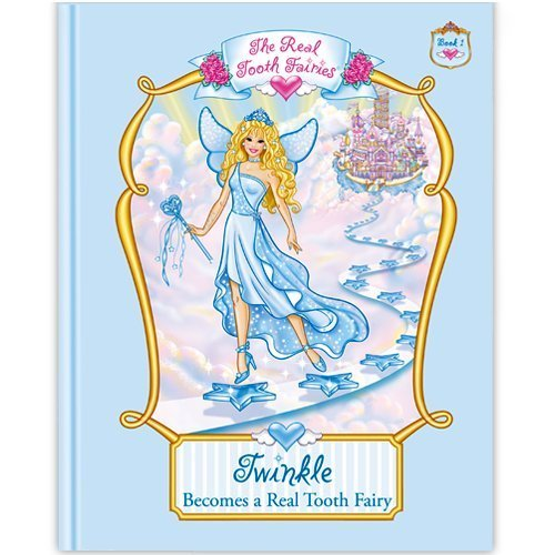 9780984118809: Twinkle Becomes a Real Tooth Fairy (The Real Tooth Fairies Book Series, Book 1)