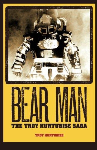 Bear Man, The Troy Hurtubise Saga: Hurtubise, Troy