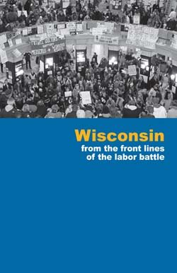 9780984122035: Wisconsin: From the Front Lines of the Labor Battle