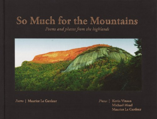 So Much for the Mountains: Poems and phrases from the highlands: Maurice Le Gardeur ( The Bard of ...