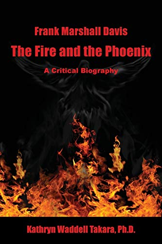 Frank Marshall Davis: The Fire and the: Kathryn Waddell Takara