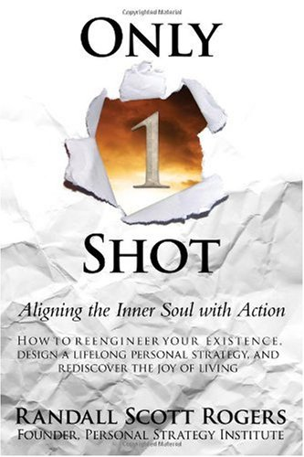 9780984125104: Only 1 Shot: Aligning the Inner Soul with Action