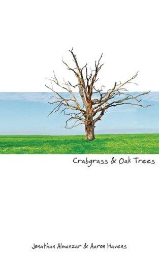 Crabgrass and Oak Trees: Almanzar, Jonathan, Havens, Aaron