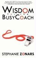 Wisdom for the BusyCoach: Zonars, Stephanie