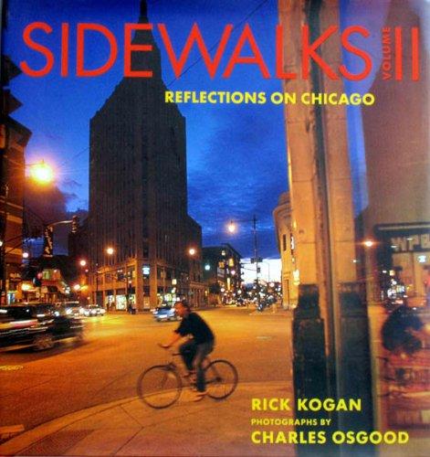 Sidewalks II: Reflections on Chicago (0984126503) by Osgood, Charles; Kogan, Rick