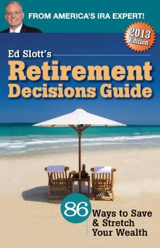 9780984126675: Ed Slott's 2013 Retirement Decisions Guide