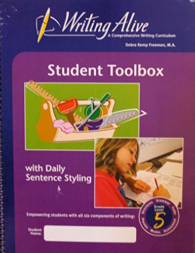 9780984127351: Writing Alive: A Comprehensive Writing Curriculum - Student Toolbox with Daily Sentence Styling, Grade Level 5
