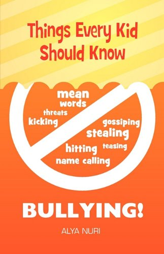 9780984127535: Things Every Kid Should Know - Bullying