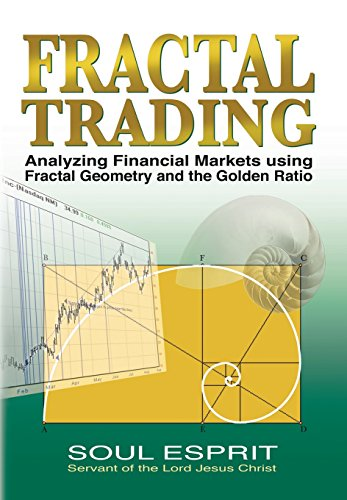 Fractal Trading: Analyzing Financial Markets using Fractal Geometry and the Golden Ratio: Soul ...