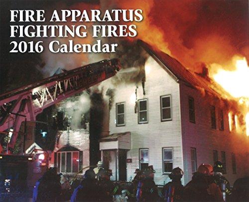 9780984128778: Fire Apparatus Fighting Fires 2016 Calendar