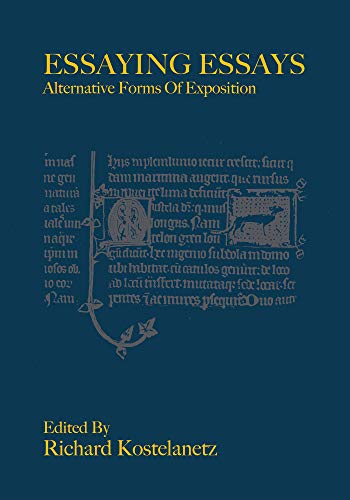 9780984130955: Essaying Essays: Alternative Forms of Exposition