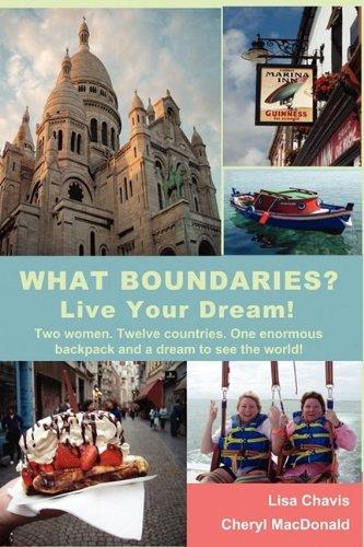 What Boundaries? Live Your Dream!: MacDonald, Cheryl, Chavis, Lisa