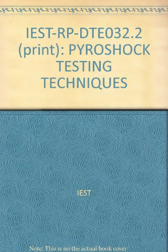 9780984133024: IEST-RP-DTE032.2 (print): PYROSHOCK TESTING TECHNIQUES