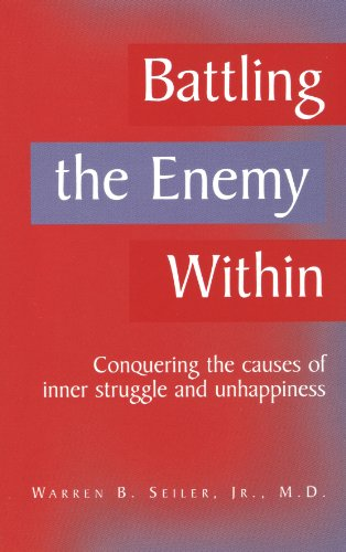 9780984134007: Battling the Enemy Within: Conquering the Causes of Inner Struggle and Unhappiness
