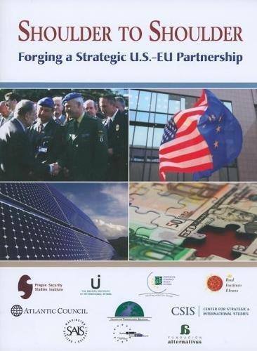 9780984134144: Shoulder to Shoulder: Forging a Strategic U.S.-EU Partnership