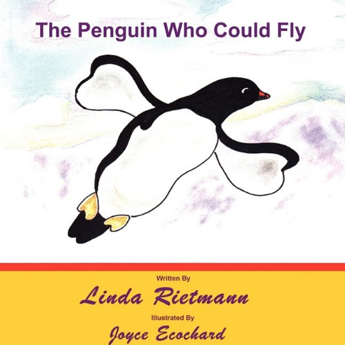 9780984134366: The Penguin Who Could Fly