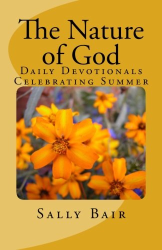 9780984134687: The Nature of God: Daily Devotionals Celebrating Summer