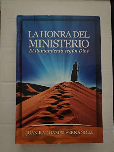 La Honra Del Ministerio: El Llamamiento Según: Juan Radhames Fernandez