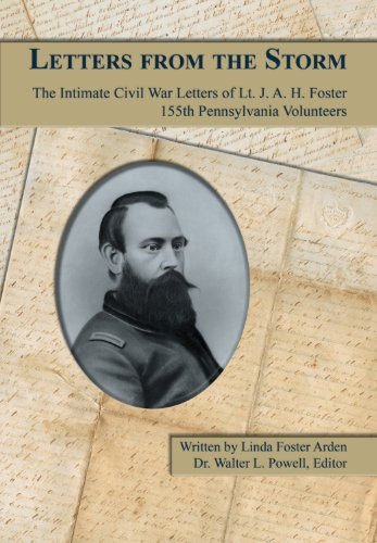 9780984140015: Letters From the Storm: The Intimate Civil War Letters of Lt. J. A. H. Foster