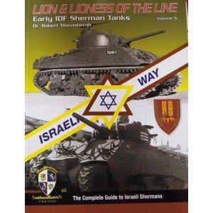 9780984143733: Israeli Way - Lion & Lioness of the Line - Early IDF Sherman Tanks Vol 6
