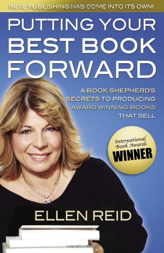 9780984144136: Putting Your Best Book Forward: A Book Shepherd's Secrets to Producing Award Winning Books that Sell
