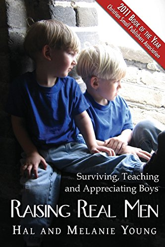 9780984144303: Raising Real Men: Surviving, Teaching and Appreciating Boys