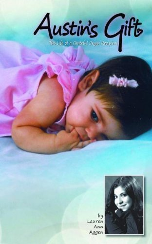 Austin's Gift: The Life of a Grateful: Lauren Aggen