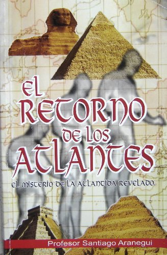 9780984145201: El Retorno de los Atlantes (El Misterio de la Atlantida Revelado) The Return of Atlantis (The Mystery of Atlantis Revealed) Spanish Edition Paperback