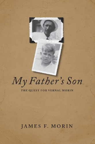 My Father's Son: The Quest for Vernal Morin: Morin, James F. {Author} with Richard Jaeger {...